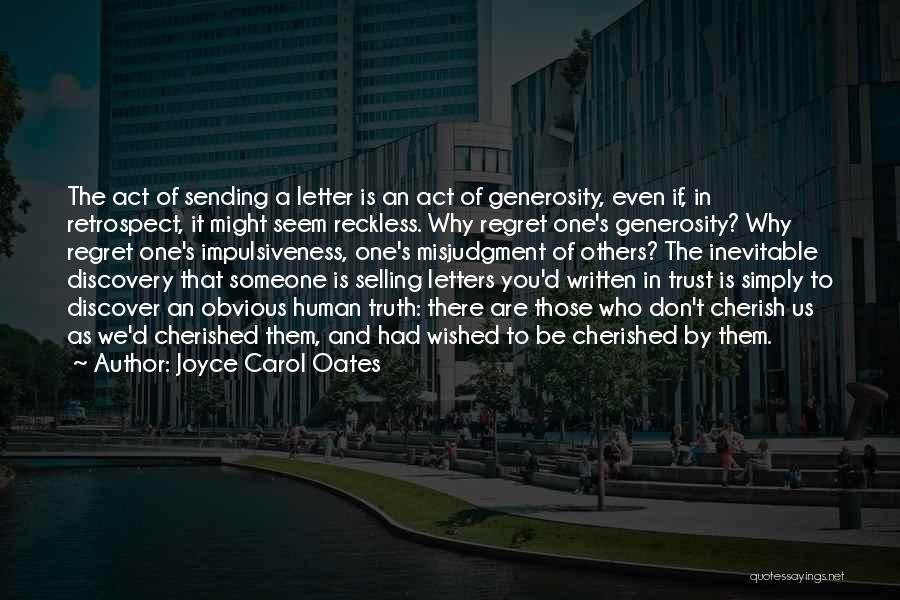 Don't Regret It Quotes By Joyce Carol Oates