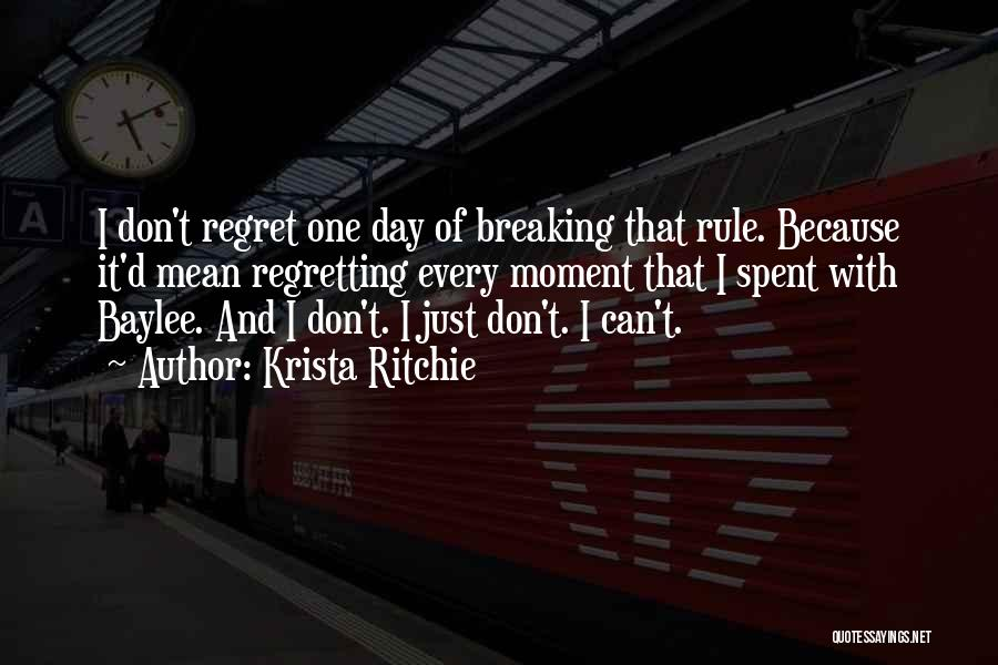 Don't Regret It Quotes By Krista Ritchie