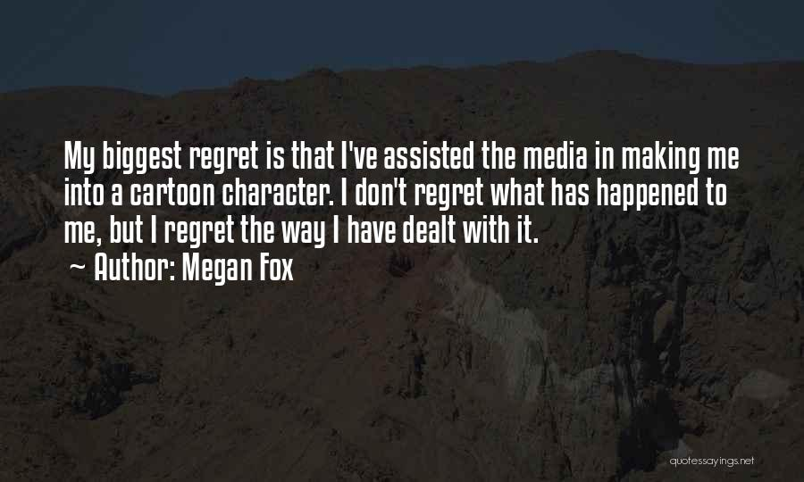 Don't Regret It Quotes By Megan Fox