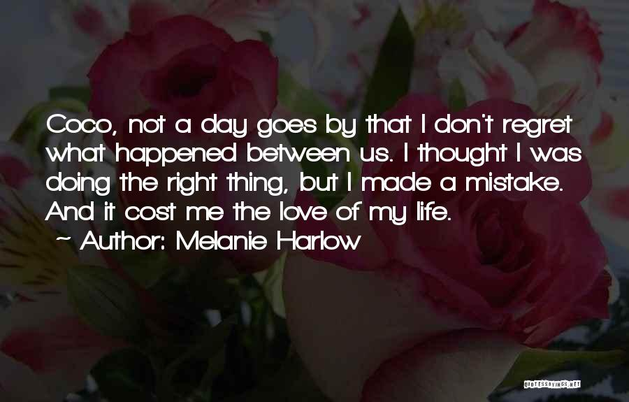 Don't Regret It Quotes By Melanie Harlow