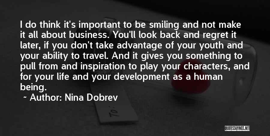 Don't Regret It Quotes By Nina Dobrev