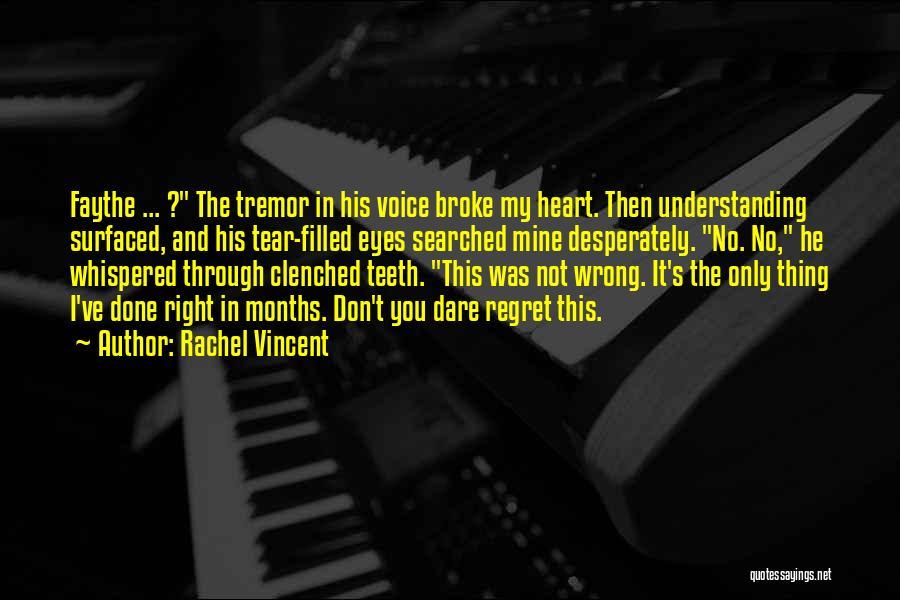 Don't Regret It Quotes By Rachel Vincent