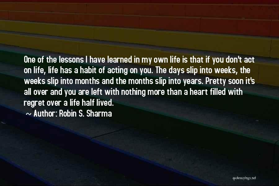 Don't Regret It Quotes By Robin S. Sharma