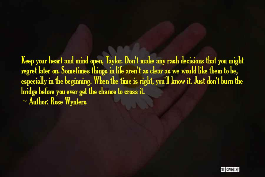 Don't Regret It Quotes By Rose Wynters