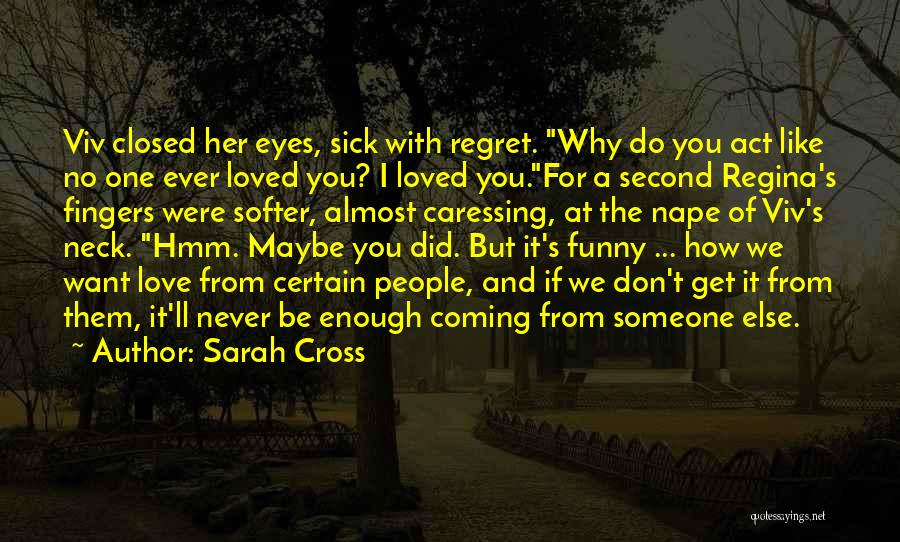 Don't Regret It Quotes By Sarah Cross