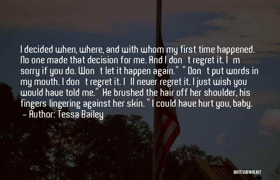 Don't Regret It Quotes By Tessa Bailey
