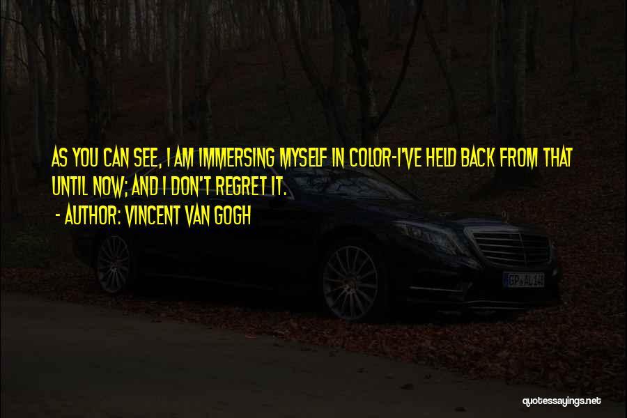 Don't Regret It Quotes By Vincent Van Gogh
