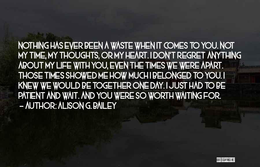 Don't Regret Quotes By Alison G. Bailey