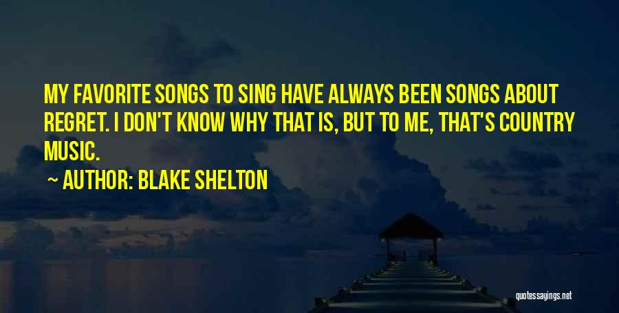 Don't Regret Quotes By Blake Shelton