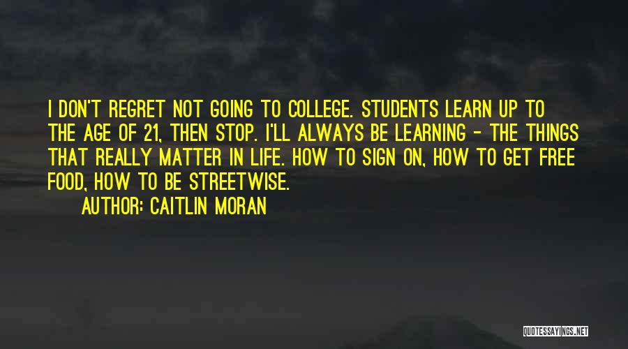 Don't Regret Quotes By Caitlin Moran