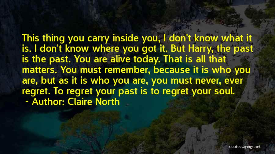 Don't Regret Quotes By Claire North