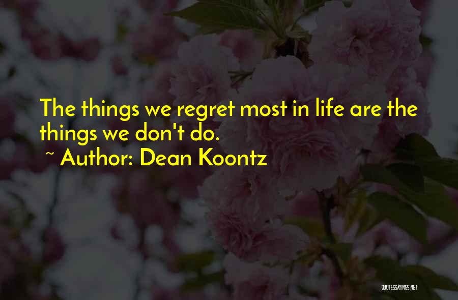 Don't Regret Quotes By Dean Koontz