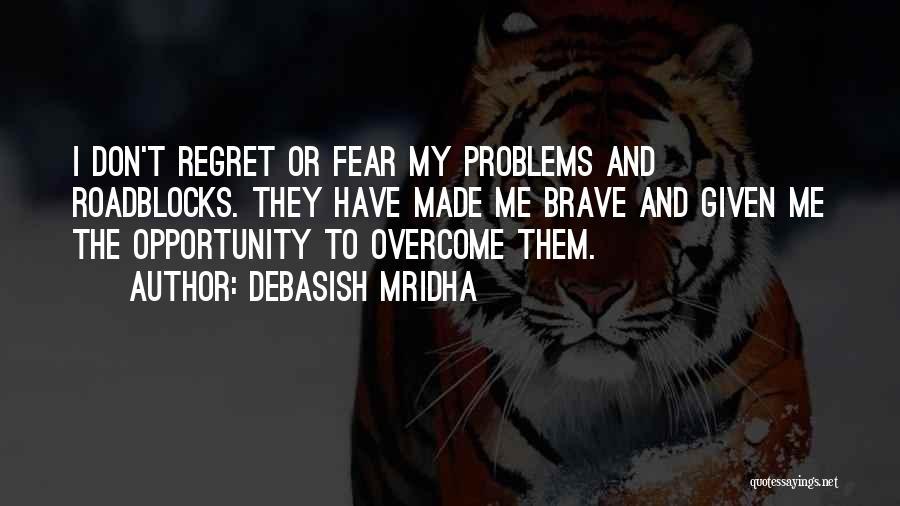 Don't Regret Quotes By Debasish Mridha