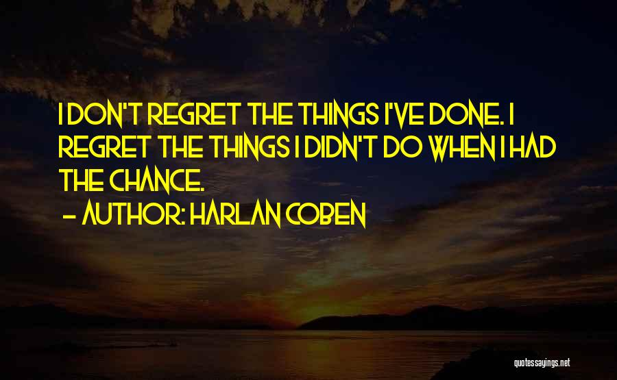 Don't Regret Quotes By Harlan Coben
