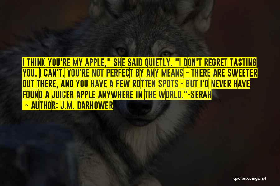 Don't Regret Quotes By J.M. Darhower