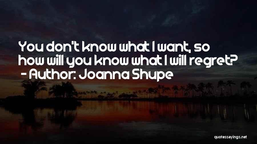 Don't Regret Quotes By Joanna Shupe