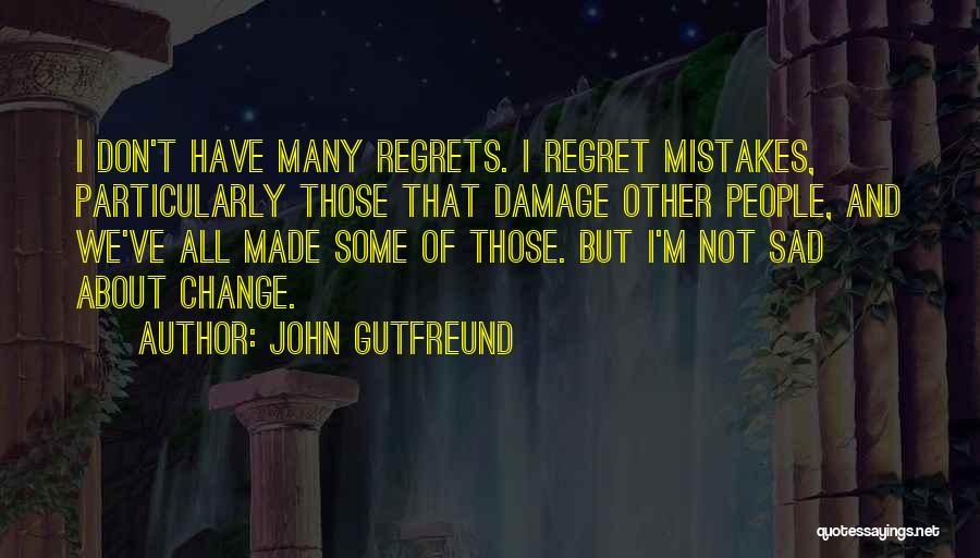 Don't Regret Quotes By John Gutfreund