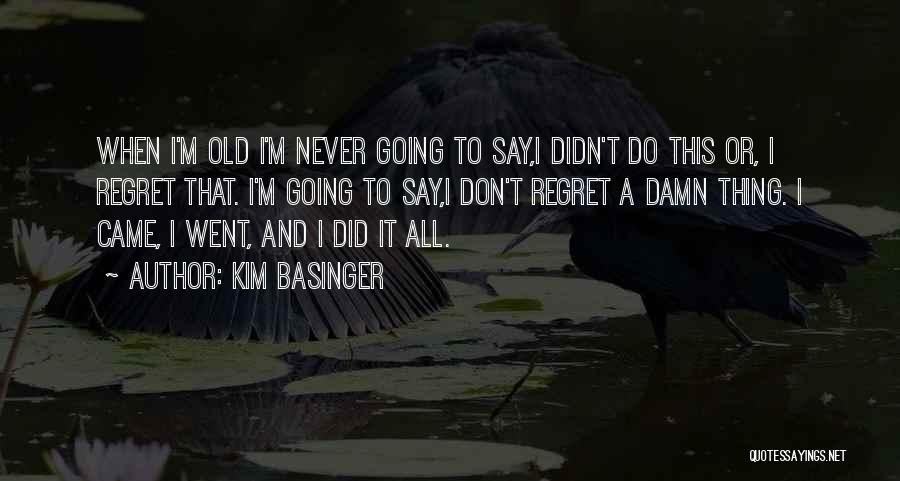 Don't Regret Quotes By Kim Basinger