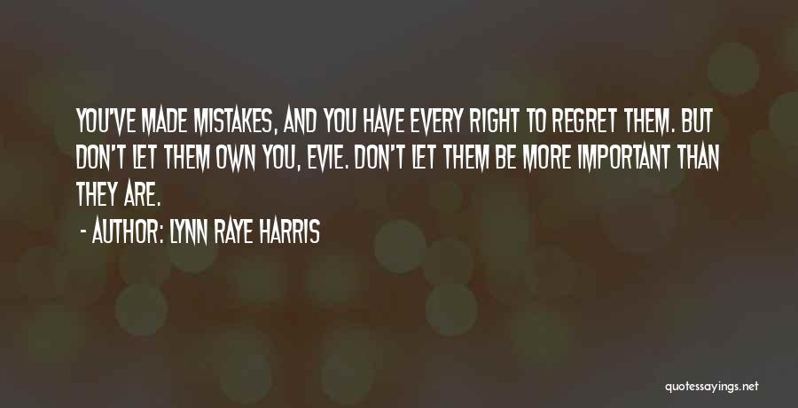 Don't Regret Quotes By Lynn Raye Harris