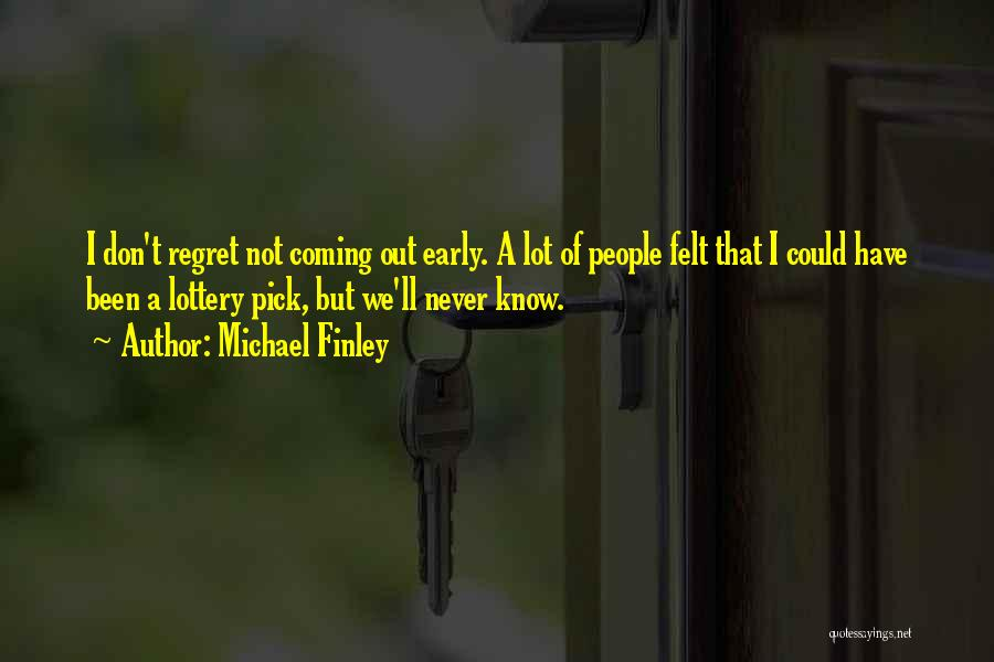 Don't Regret Quotes By Michael Finley