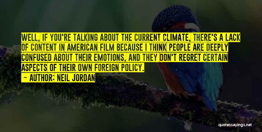 Don't Regret Quotes By Neil Jordan