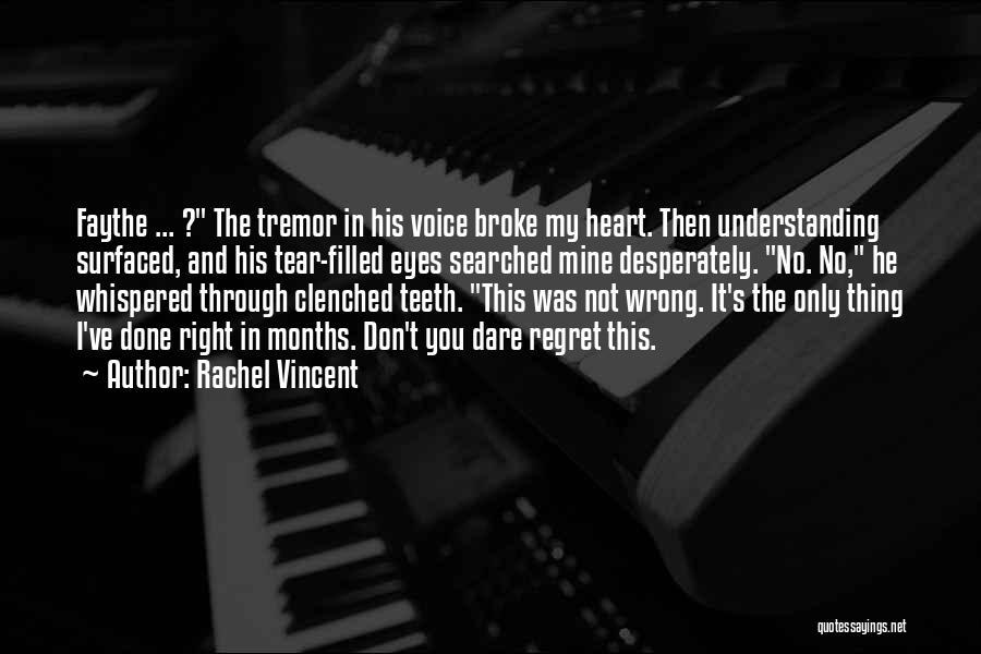 Don't Regret Quotes By Rachel Vincent