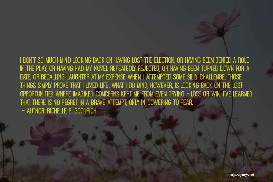 Don't Regret Quotes By Richelle E. Goodrich