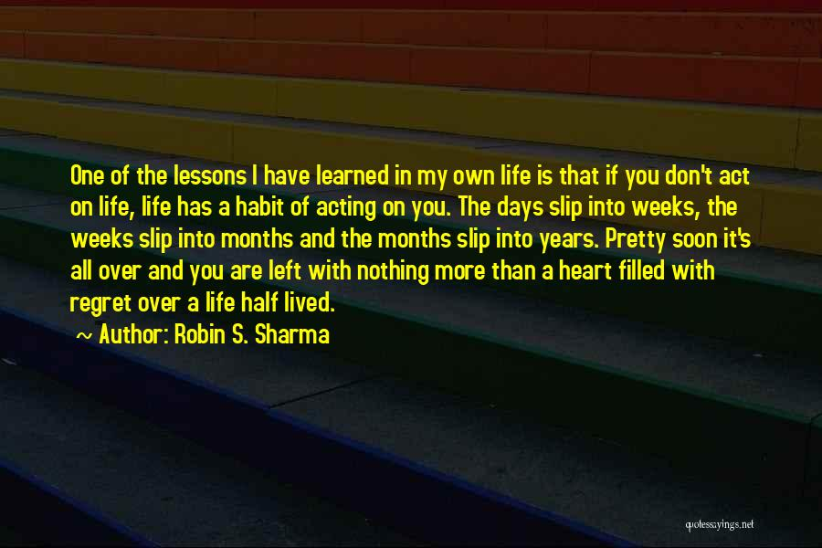 Don't Regret Quotes By Robin S. Sharma