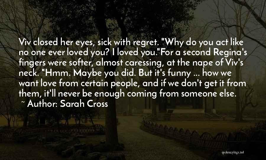 Don't Regret Quotes By Sarah Cross