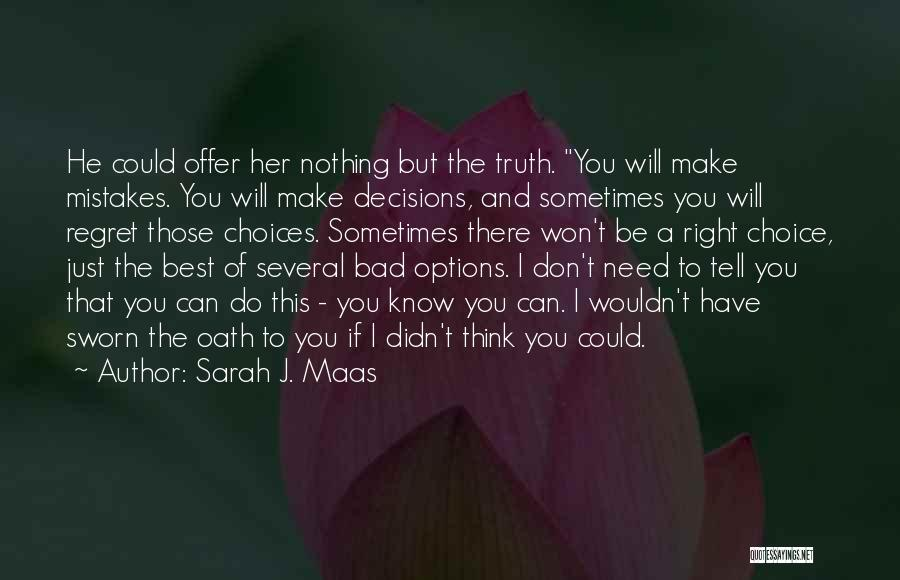 Don't Regret Quotes By Sarah J. Maas