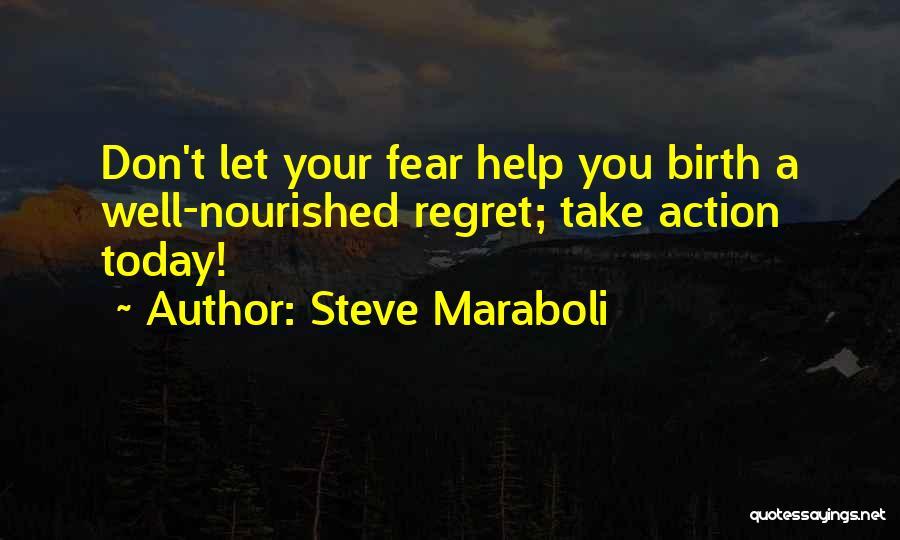Don't Regret Quotes By Steve Maraboli