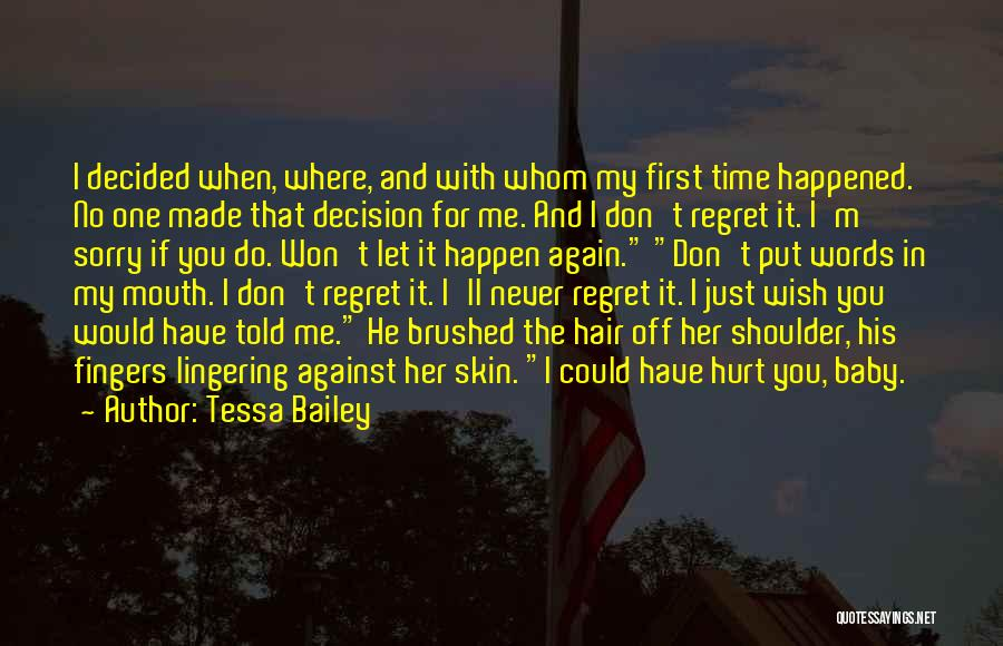 Don't Regret Quotes By Tessa Bailey