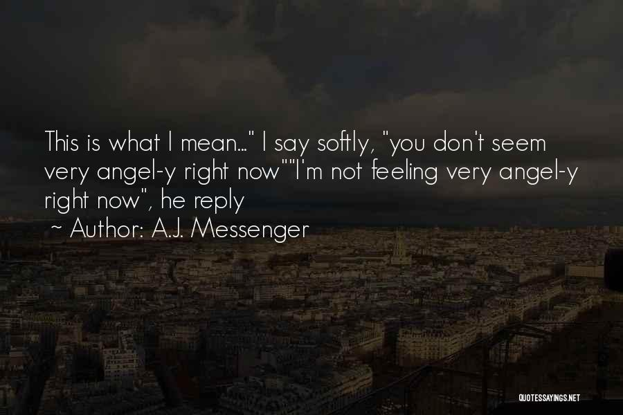 Don't Reply Then Quotes By A.J. Messenger