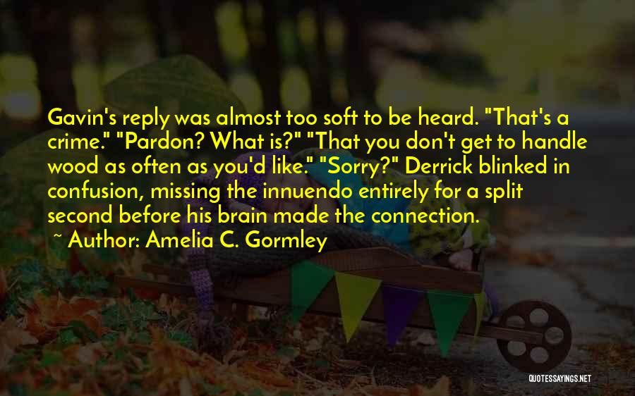 Don't Reply Then Quotes By Amelia C. Gormley