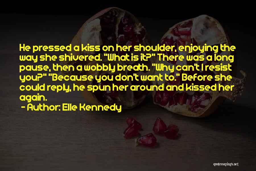 Don't Reply Then Quotes By Elle Kennedy