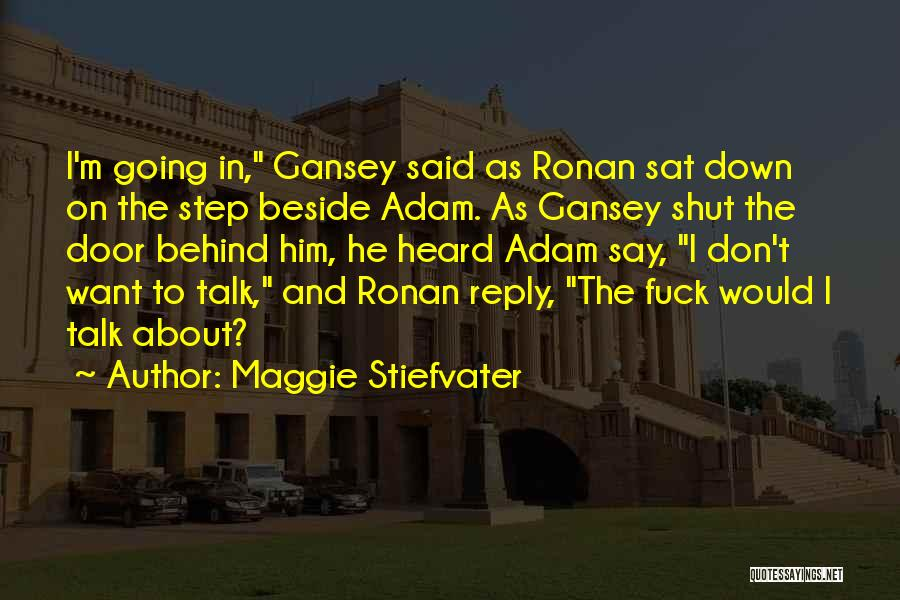 Don't Reply Then Quotes By Maggie Stiefvater