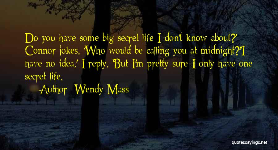 Don't Reply Then Quotes By Wendy Mass