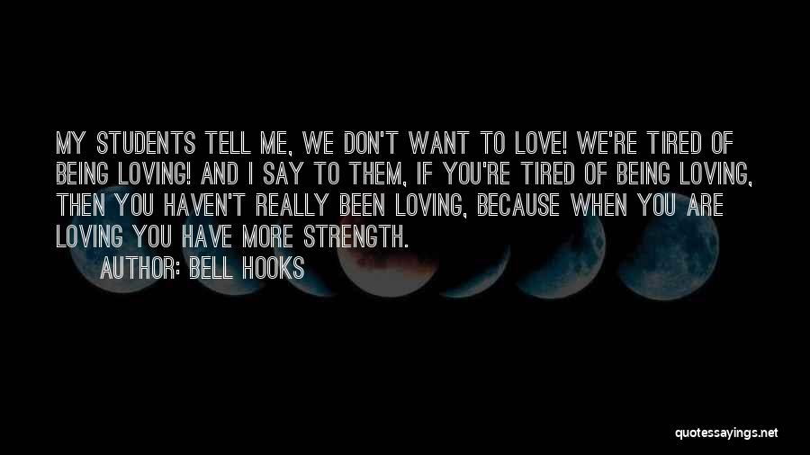 Don't Say I Love You Quotes By Bell Hooks