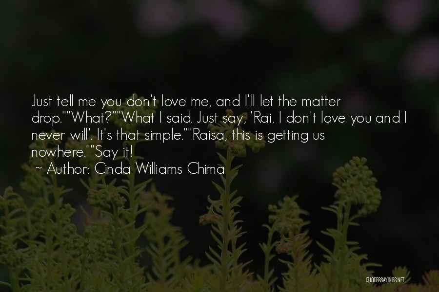 Don't Say I Love You Quotes By Cinda Williams Chima