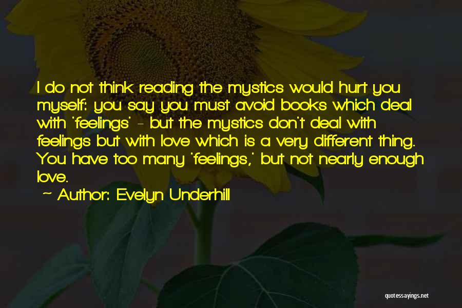 Don't Say I Love You Quotes By Evelyn Underhill