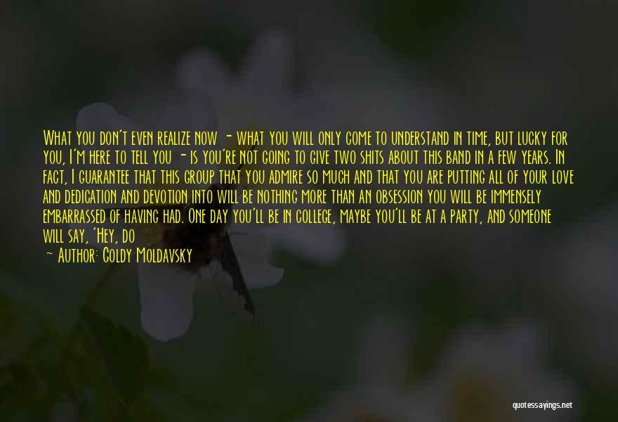 Don't Say I Love You Quotes By Goldy Moldavsky