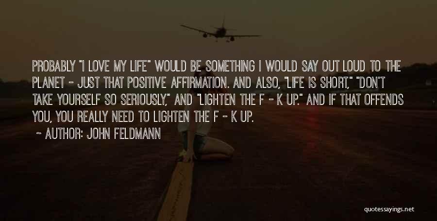 Don't Say I Love You Quotes By John Feldmann