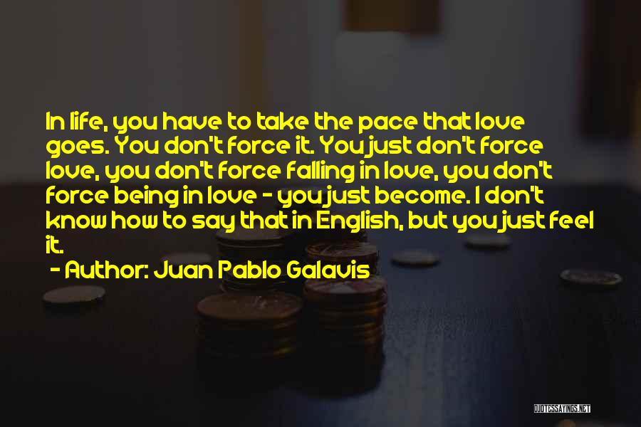 Don't Say I Love You Quotes By Juan Pablo Galavis
