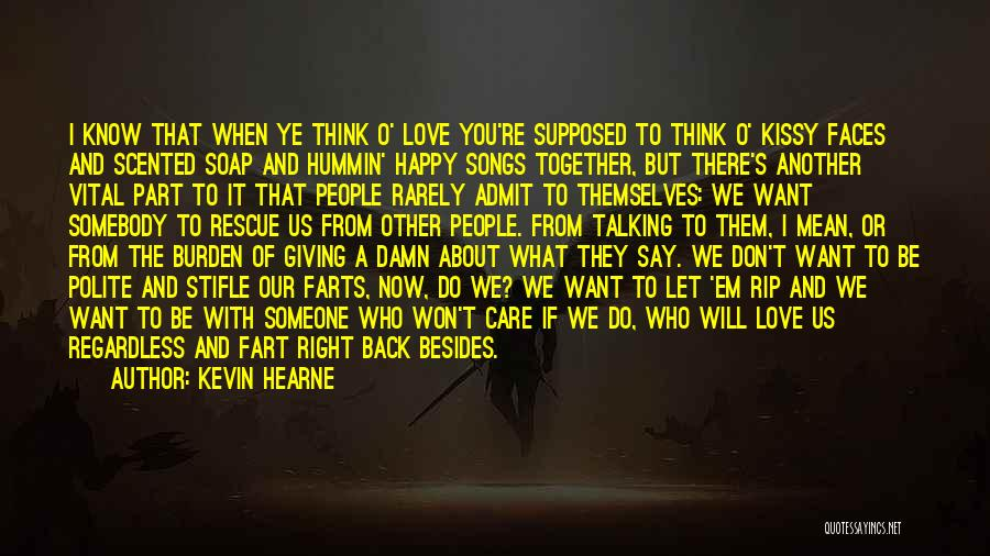 Don't Say I Love You Quotes By Kevin Hearne