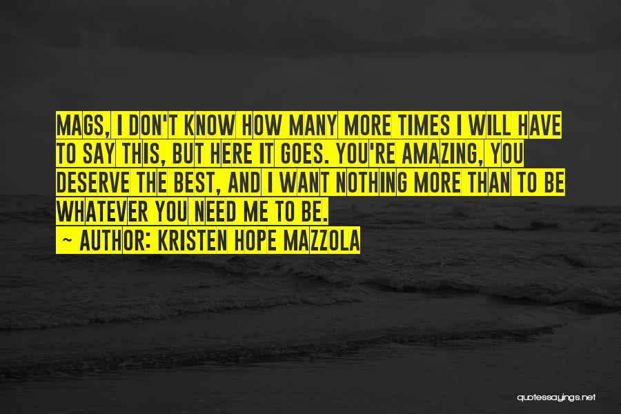 Don't Say I Love You Quotes By Kristen Hope Mazzola