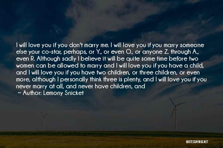 Don't Say I Love You Quotes By Lemony Snicket