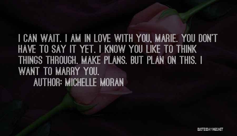 Don't Say I Love You Quotes By Michelle Moran