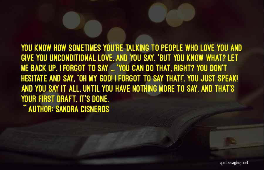 Don't Say I Love You Quotes By Sandra Cisneros