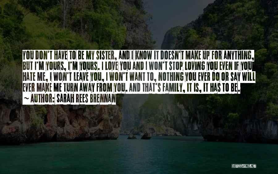 Don't Say I Love You Quotes By Sarah Rees Brennan