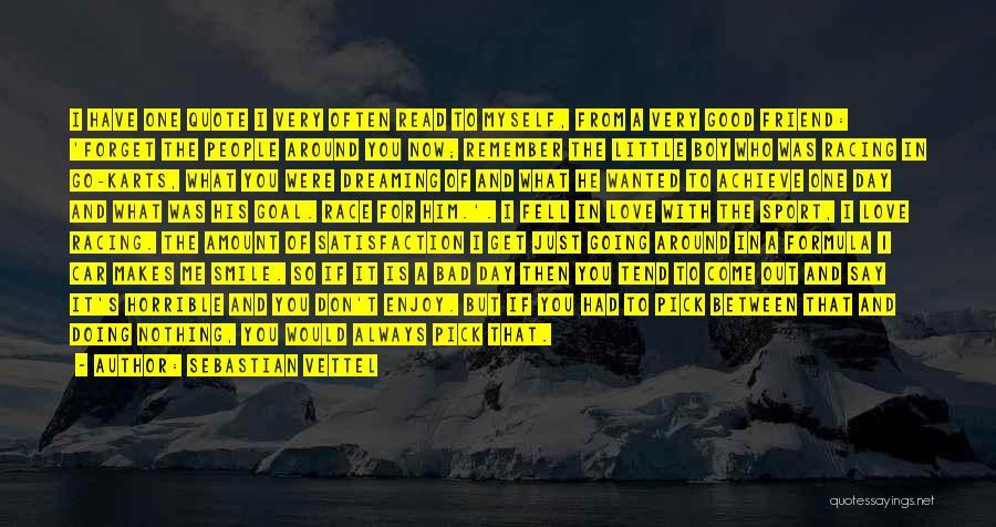 Don't Say I Love You Quotes By Sebastian Vettel